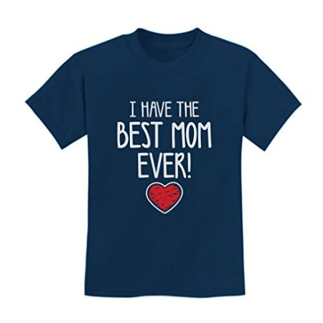 TeeStars – I Have The BEST MOM EVER! Mother's Day Gift Cute Unisex Kids T-Shirt